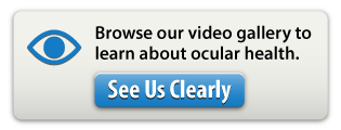 Browse our video gallery to learn about ocular health. | See Us Clearly
