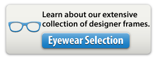 Learn about our extensive collection of designer frames. | Eyewear Selection