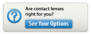 Are contact lenses right for you? | See Your Options
